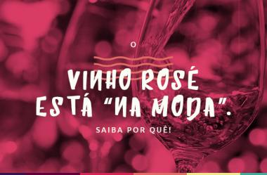 """O vinho rosé está """"na moda"""". Saiba por quê!"""